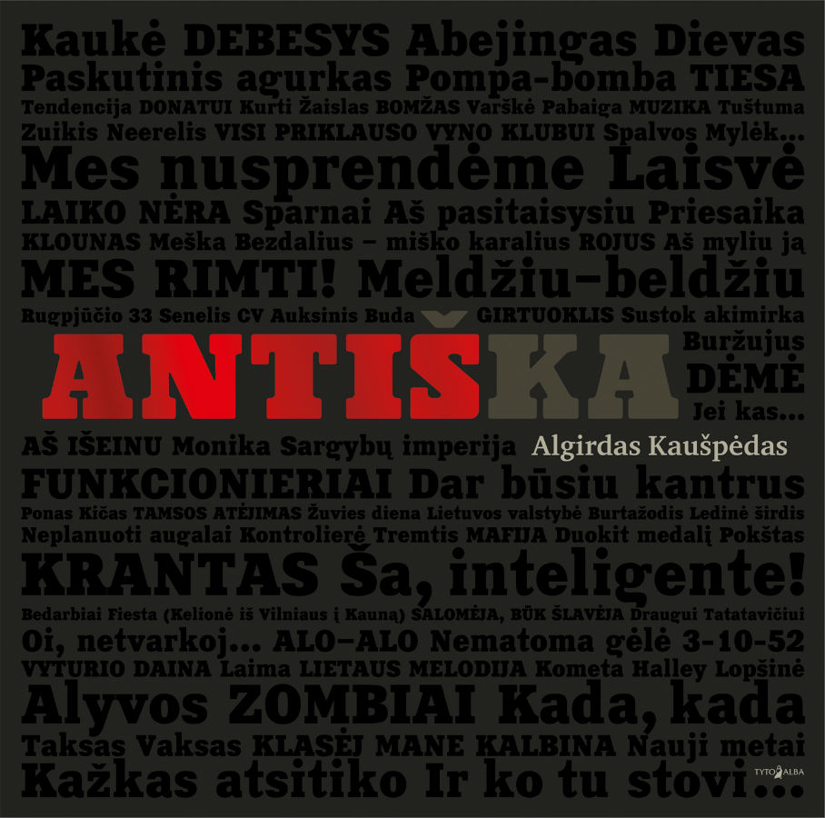 """Algirdo Kaušpėdo knyga """"Antiška"""": dainų tekstai, prisiminimai, įžvalgos, išpažintys"""