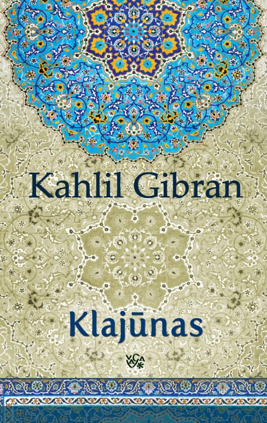 """Knygoje """"Klajūnas"""" – įkvepiantys libaniečio poeto pasakojimai"""