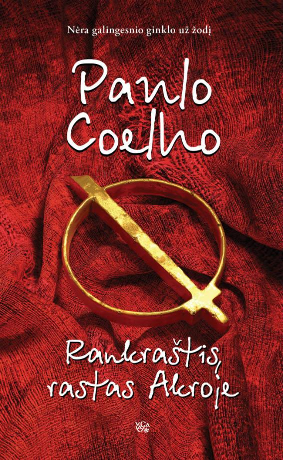 """Išleista naujausia rašytojo Paulo Coelho knyga """"Rankraštis, rastas Akroje"""""""