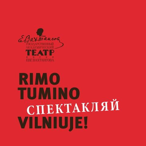 Triumfuojantis Rimo Tumino vadovaujamas Maskvos akademinis J. Vachtangovo teatras atvyksta į Lietuvą